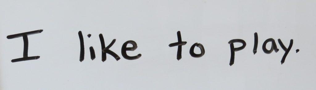 A sight word sentence, I like to play.
