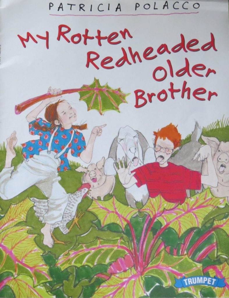 Patricia Polacco's book titled, My Rotten Redheaded Older Brother